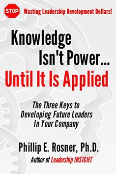Knowledge isn't POWER ... Until It Is Applied: The Three ... https://www.amazon.com/dp/B01E2IJO6G/ref=cm_sw_r_pi_dp_B1kuxbV3DR0YT