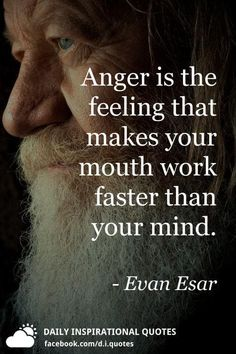 Anger is the feeling that makes your mouth work faster than your mind. Motivational Picture Quotes, Motivational Quotes Wallpaper, Inspirational Quotes About Success, Morning Inspirational Quotes, Peace Quotes, Wise Quotes, Wonderful Life Quotes, Cheesy Quotes, Genius Quotes