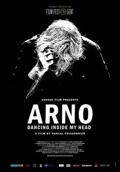 Arno: Dancing inside my head Pascal Poissonnier) - docu seen by streaming in february 2020 Inside Me, Arno, Check It Out, Cool Pictures, Dance, Film, Inspiring People, Books, Movie Posters