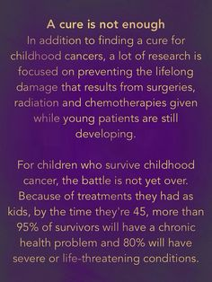 A cure is not enough. Childhood cancer and it's long term affects.  Information from St. Baldrick's website.