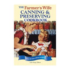 Voyageur Press Farmers Wife Canning and Preserving Cookbook 145811