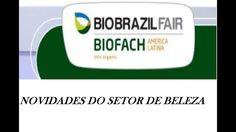 Bio Brazil Fair 2017: Novidades de Beleza