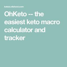 OhKeto -- the easiest keto macro calculator and tracker