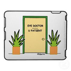 Optometrist. Ophthalmologist. Optician. Click the image to see a VARIETY of my funny optometrist gifts. Your favorite optometrist, ophthalmologist or optician use an iPad or iPhone?  These are perfect for an eye doctor with a sense of humor. #optometristgift