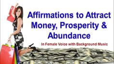 Affirmations to Attract the Money, Prosperity & Abundance in Female Voic...