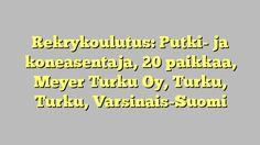 Rekrykoulutus: Putki- ja koneasentaja, 20 paikkaa, Meyer Turku Oy, Turku, Turku, Varsinais-Suomi