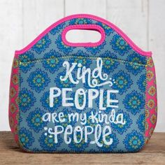 "Neoprene Lunch Bag ""Kind People Are My Kinda People"""