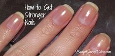 How to Get Stronger Nails in Seconds