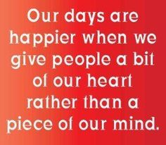 ♥ Our days are happier when we give people a bit of our heart.