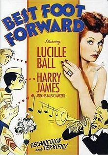 Best Foot Forward //   Directed byEdward Buzzell  Produced byArthur Freed  Written byJohn Cecil Holm (book)  Irving Brecher  Fred F. Finklehoffe  Dorothy Kingsley  StarringLucille Ball  William Gaxton  Virginia Weidler  Music byLennie Hayton  CinematographyLeonard Smith  Editing byBlanche Sewell  Distributed byMetro Goldwyn Mayer  Release date(s)  October 8, 1943