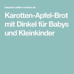 Karotten-Apfel-Brot mit Dinkel für Babys und Kleinkinder