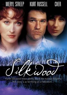 Silkwood (1983) While working at a nuclear power plant, Karen Silkwood becomes heavily involved in union work, but her evidence of the company's safety violations may never make it to the right people. Meryl Streep, Kurt Russell, Cher....4