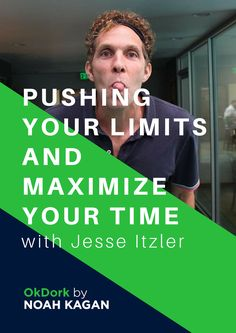 Lessons on Pushing Your Limits and Maximizing Your Time with Jesse Itzler