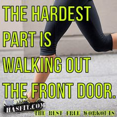 HASfit BEST Workout Motivation, Fitness Quotes, Exercise Motivation, Gym Posters, and Motivational Training Inspiration The hardest part is walking out the front door Fit Girl Motivation, Training Motivation, Fitness Motivation Quotes, Exercise Motivation, Wellness Fitness, Fitness Goals, Workout Fitness, Workout Posters, Fitness Posters