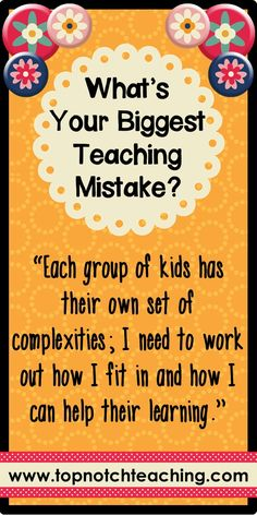 Do you have a teaching mistake that you keep making? Here I share my most common teaching mistake. http://topnotchteaching.com/classroom-management-organisation/teaching-mistake/