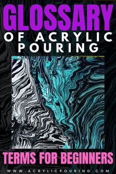 A list of acrylic pouring terms explained for beginners. Definitions and glossary of terms for acrylic painting and pouring. What is a dirty pour and more. Acrylic Pouring Techniques, Acrylic Pouring Art, Acrylic Art, Acrylic Paintings, Flow Painting, Acrylic Painting Techniques, Pour Painting, Fluid Acrylics, Art Tips