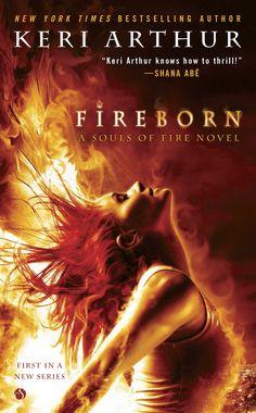 Fireborn (A Souls of Fire Novel): Keri Arthur: 9780451419576: Amazon.com: Books