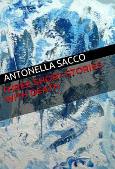 """la versione inglese di """"Tre brevi storie con delitto"""", incoscientemente tradotta da me... my #ebook  """"Three short stories with Death"""" http://www.amazon.com/three-short-stories-death-Antonella-ebook/dp/B00GF5M6O2/"""