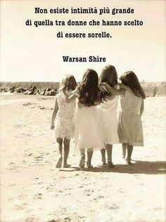 """""""There is no intimacy like that between two women who have chosen to be sisters."""" (Warsan Shire)"""