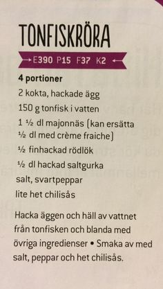 Tonfiskröra, byt ut majo o creme fr mot kvarg o lite lätt majonäs. I Love Food, Good Food, Yummy Food, Snack Recipes, Cooking Recipes, Healthy Recipes, Come Dine With Me, Tasty Videos, Swedish Recipes