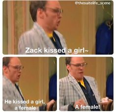 I loved this part! So hilarious then to make it worse zack is like: I didn't kiss a girl! I kissed max