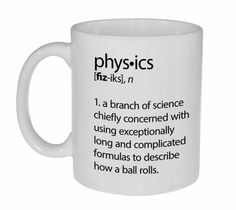 Physics Definition Coffee or Tea Mug Makes a perfect gift for your favorite formula-obsessed physicist, physics teacher, or Einstein wanna-be. Nerd Jokes, Nerd Humor, Tea Mugs, Coffee Mugs, Coffee Room, Einstein, Physics Humor, Engineering Humor, Science Jokes