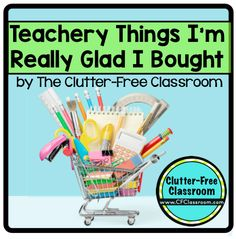 """What items does a teacher REALLY need to buy with their own money? What are nice """"extras""""? Here are some things I'm glad I bought!"""