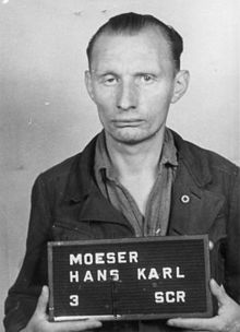 Hans Karl Möser, or Hans Moeser, (April 7, 1906 – † November 26, 1948) was a German Nazi SS officer at the Neuengamme, Auschwitz and Mittelbau-Dora concentration camps during World War II. Rising to the rank of SS-Obersturmführer, he was captured at the end of the war and tried by the United States Military Government Court for war crimes. The only one among 19 defendants at the Dora Trial sentenced to death, Möser was executed at Landsberg Prison in 1948.