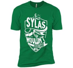 It's A Sylas Thing You Wouldn't Understand T-Shirt t-shirt