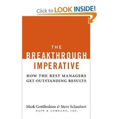 The Breakthrough Imperative: How the Best Managers Get Outstanding Results: Mark Gottfredson, Steve Schaubert: Amazon.com: Books