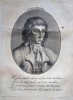 Jean-Baptiste Carrier, né le 16 mars 1756 à Yolet, près d'Aurillac, mort guillotiné le 16 décembre 1794 (26 frimaire an III à Paris), est un homme politique français, un des acteurs de la Révolution française, et particulièrement de la Terreur. Son nom reste associé aux massacres et aux noyades de Nantes de 1793 et 1794.