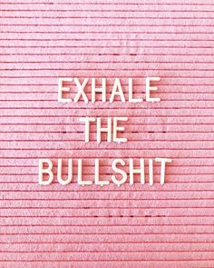 Love Note // Exhale the bullshit - Brittney Carmichael