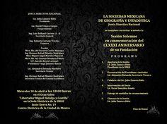 """Estimados Consocios, Académicos y Amigos.- Por este medio nos permitimos reiterar la cordial invitación a la Sesión Solemne Conmemorativa del CLXXXI ANIVERSARIO de la fundación de la Ilustre y Benemérita SOCIEDAD MEXICANA DE GEOGRAFÍA Y ESTADÍSTICA. 30 de abril de 2014 a las 18:00 horas en el Gran Salón """"Libertador Miguel Hidalgo"""" en nuestra sede histórica, Justo Sierra No. 19, Centro Histórico de la Ciudad de México."""