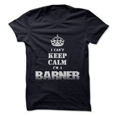 "Im a BARNERIf youre a BARNER then this shirt is for you! Show your strong BARNER pride by wearing this ""I Cant Keep Calm Im a BARNER"" shirt today.keep calm, crown, name"