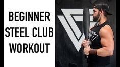 Beginner Steel Club Workout with Coach Vaughn - YouTube
