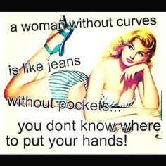 Women with curves are beautiful