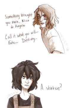 biancadiangeno: Will: Something brought you here, Nico di Angelo. Call it what you will…fate…destiny… Nico: A statue. | art by sabertooth-raccoon