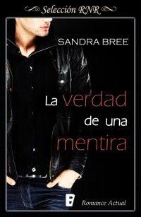 La verdad de una mentira // Sandra Bree // Romance actual // Novela romántica de Selección RNR