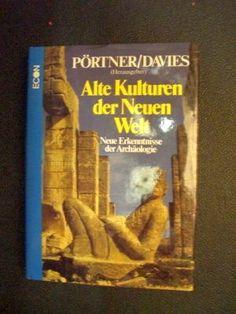 Alte Kulturen der neuen Welt von Pörtner und Davies