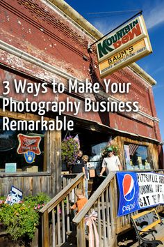 some of these ideas are universal to any small business.....3 Ways to Make Your Photography Business Remarkable