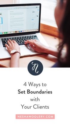 4 Ways To Set Boundaries With Your Clients — Nesha Woolery Business Design, Business Tips, Online Business, Welcome Packet, You Better Work, Entrepreneur Inspiration, Are You The One, Helpful Hints, How To Find Out