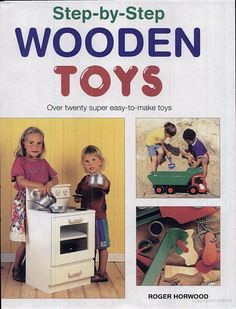Step by Step Wooden Toys - Roger Horwood - Google Books