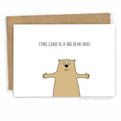Diy Cards Discover Sympathy Card - Empathy Card - Encouragement Card - Bear Hug by Fresh Card Co Funny Greeting Cards, Funny Cards, Cute Cards, Funny Get Well Cards, Bday Cards, Funny Birthday Cards, Birthday Humorous, Birthday Sayings, Birthday Images