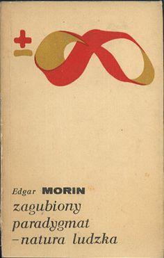 Zagubiony paradygmat - natura ludzka, Edgar Morin, PIW, 1977, http://www.antykwariat.nepo.pl/zagubiony-paradygmat-natura-ludzka-edgar-morin-p-14186.html