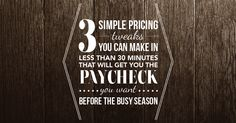 """Click on the image above to attend our free webinar """"3 Simple Pricing Tweaks You Can Make In Less Than 30 Minutes That Will Get You The Paycheck You Want"""" on Monday, July 13."""