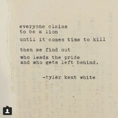 We Will find out Tyler Kent White, Dark Poetry, Beautiful Verses, Best Quotes Ever, Badass Quotes, Awesome Quotes, Quotes White, Author Quotes, Praise God