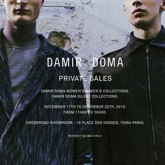 Damir Doma Private Sales. December 17th To December 20th. From 11h00 To 19h00. Crossroad Showroom - 19 Place Des Vosges, 75004 Paris. Payment In Cash Only. https://www.instagram.com/p/_WpuN2J-7N/?taken-by=damirdomaofficial