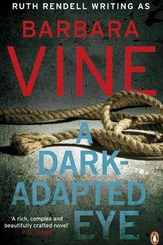 A Dark-Adapted Eye by Barbara Vine (1986)