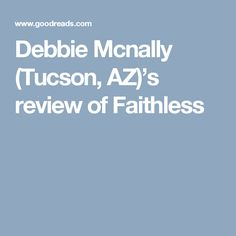 Debbie Mcnally (Tucson, AZ)'s review of Faithless
