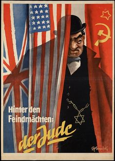 "Nazi WWII hate propaganda poster with the slogan: ""Behind the enemy powers: the Jew."""